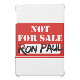 Ron Paul is NOT FOR SALE!!! iPad Mini Cases