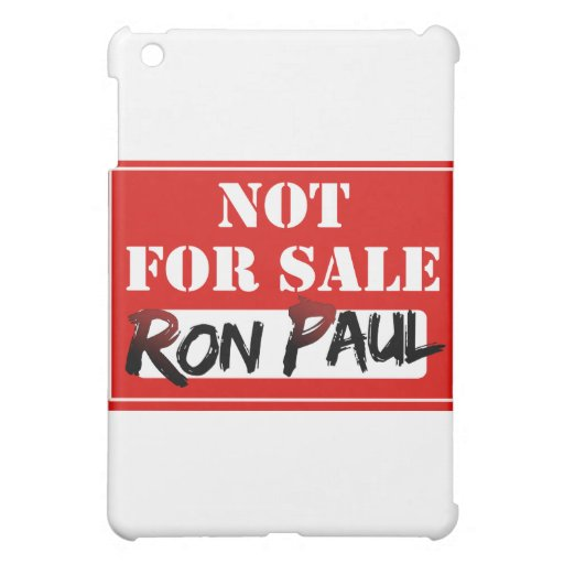Ron Paul is NOT FOR SALE!!! iPad Mini Cover