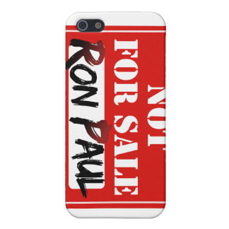 Ron Paul is NOT FOR SALE!!! Covers For iPhone 5