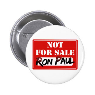 Ron Paul is NOT FOR SALE!!! Pinback Button