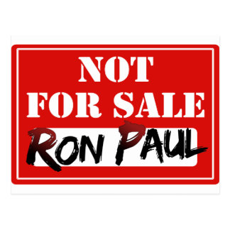 Ron Paul is NOT FOR SALE!!! Postcard