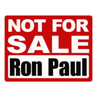 Ron Paul is Not For Sale Sign