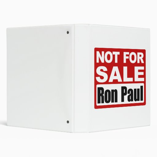 Ron Paul is Not For Sale Sign Binder