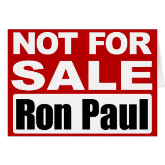 Ron Paul is Not For Sale Sign Greeting Card