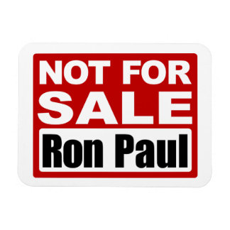 Ron Paul is Not For Sale Sign Magnet