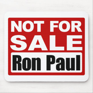 Ron Paul is Not For Sale Sign Mouse Pad