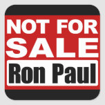 Ron Paul is Not For Sale Sign Square Sticker