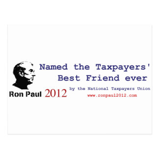 Ron Paul is the Taxpayer's Best Friend Postcards