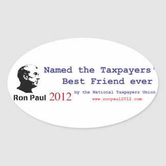 Ron Paul is the Taxpayer's Best Friend Oval Sticker