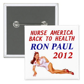 Ron Paul Nurse 2012 Button