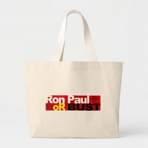 ¡Ron Paul o busto! Bolsa Tela Grande