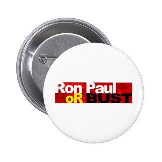 ¡Ron Paul o busto! Pin Redondo De 2 Pulgadas