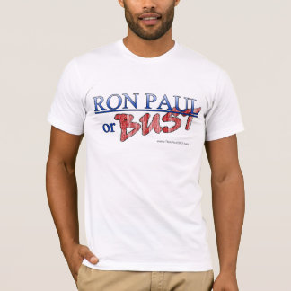 Ron Paul or Bust T-shirt
