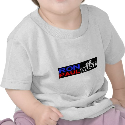 RON PAUL OR BUST TSHIRTS