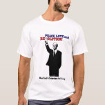 Ron Paul - Peace, Love and Revolution! T-Shirt