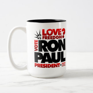 RON PAUL PRESIDENT 2012 LOVE FREEDOM MUG