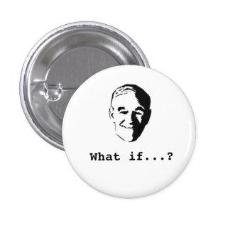"Ron Paul ""qué si…?"" botón Pin"