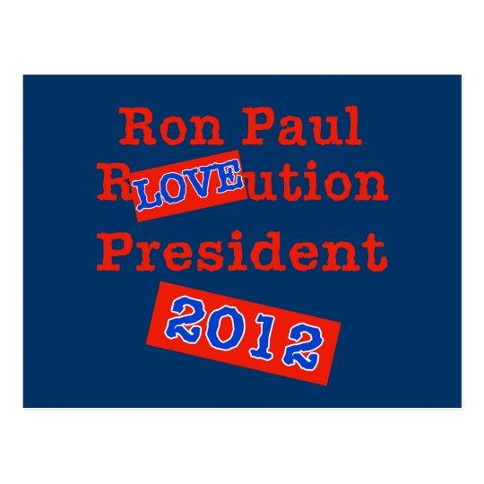 Ron Paul R LOVE ution! Revolution 2012! Postcard