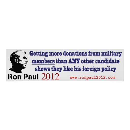 Ron Paul Recieves the Most Military Donations Posters