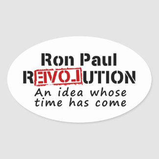 Ron Paul rEVOLution An Idea Whose Time Has Come Oval Sticker