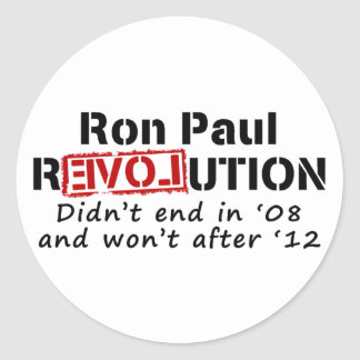Ron Paul rEVOLution it didn t end in 08 Sticker