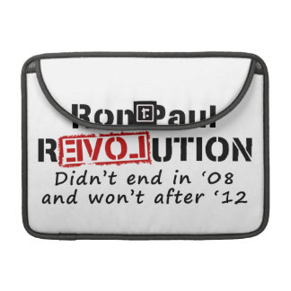 Ron Paul rEVOLution it didn't end in '08 Sleeve For MacBook Pro
