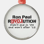 Ron Paul rEVOLution it didn't end in '08 Ornament