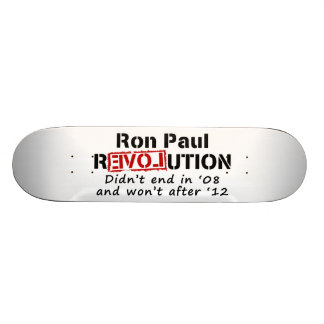 Ron Paul rEVOLution it didn't end in '08 Skate Board Deck