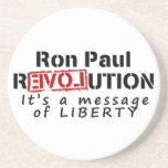 Ron Paul rEVOLution It's a message of Liberty Drink Coaster