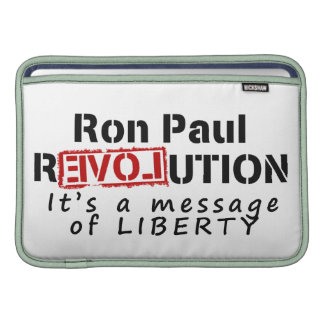 Ron Paul rEVOLution It's a message of Liberty MacBook Air Sleeves