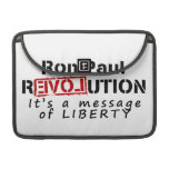Ron Paul rEVOLution It's a message of Liberty MacBook Pro Sleeve