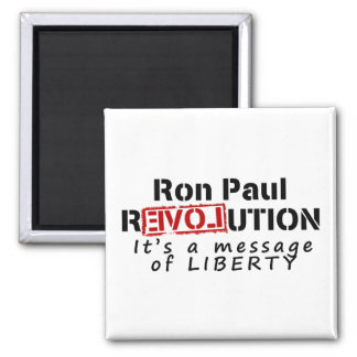 Ron Paul rEVOLution It's a message of Liberty Refrigerator Magnet