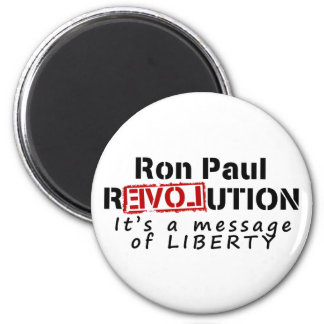 Ron Paul rEVOLution It's a message of Liberty Magnets