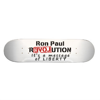 Ron Paul rEVOLution It's a message of Liberty Skateboard Deck