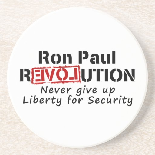 Ron Paul rEVOLution Never give up Liberty Coasters