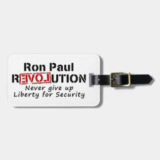 Ron Paul rEVOLution Never give up Liberty Tag For Luggage
