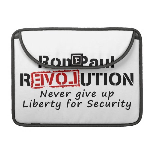 Ron Paul rEVOLution Never give up Liberty Sleeves For MacBook Pro