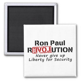 Ron Paul rEVOLution Never give up Liberty Fridge Magnets