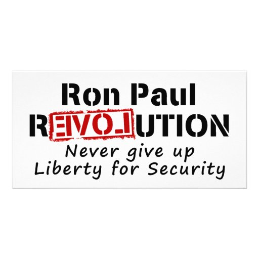 Ron Paul rEVOLution Never give up Liberty Photo Card