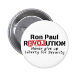 Ron Paul rEVOLution Never give up Liberty Pin