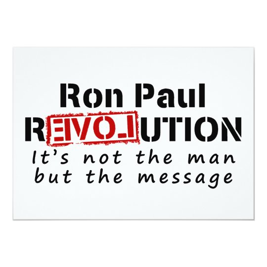 Ron Paul rEVOLution not the man but the message Card