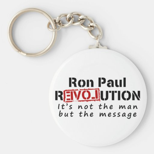 Ron Paul rEVOLution not the man but the message Keychains