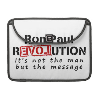 Ron Paul rEVOLution not the man but the message MacBook Pro Sleeve