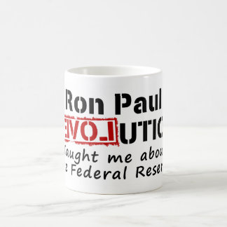 Ron Paul rEVOLution Taught me the Federal Reserve Coffee Mug