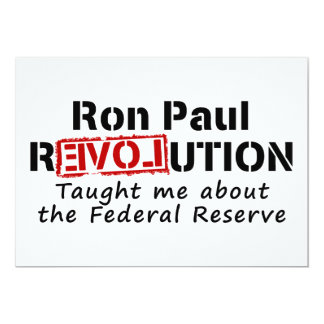 Ron Paul rEVOLution Taught me the Federal Reserve 5x7 Paper Invitation Card