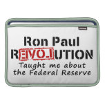 Ron Paul rEVOLution Taught me the Federal Reserve MacBook Air Sleeves