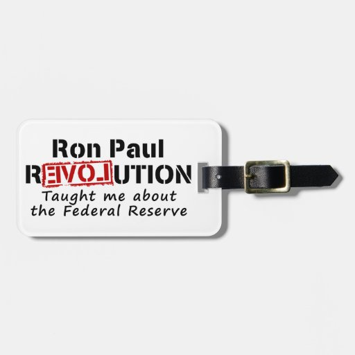 Ron Paul rEVOLution Taught me the Federal Reserve Luggage Tags