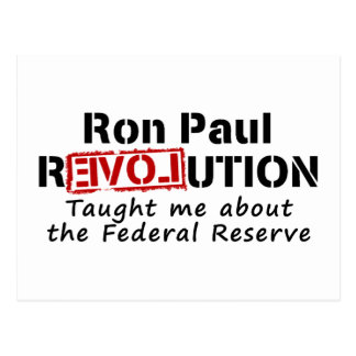 Ron Paul rEVOLution Taught me the Federal Reserve Postcard