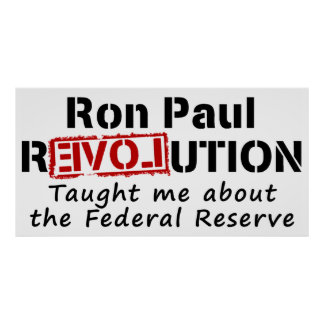 Ron Paul rEVOLution Taught me the Federal Reserve Print