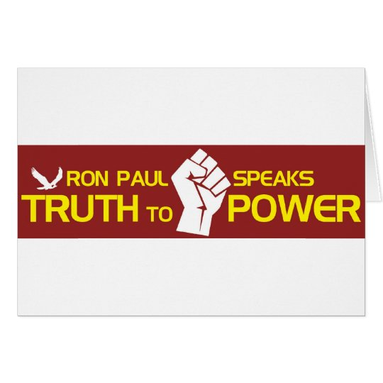 Ron Paul speaks Truth To Power Card